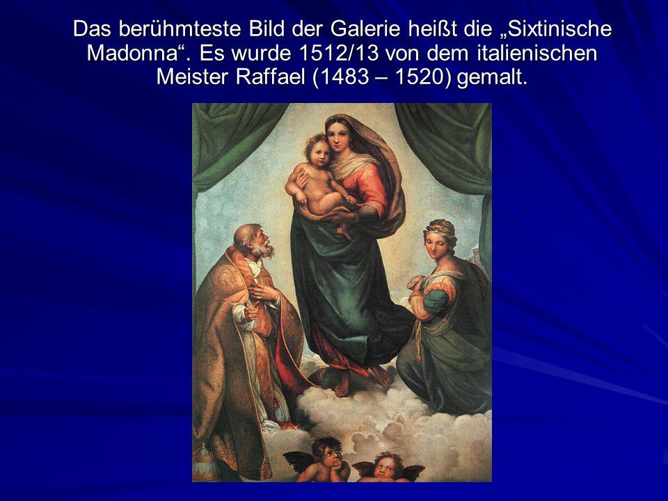 """Das berühmteste Bild der Galerie heißt die """"Sixtinische Madonna"""