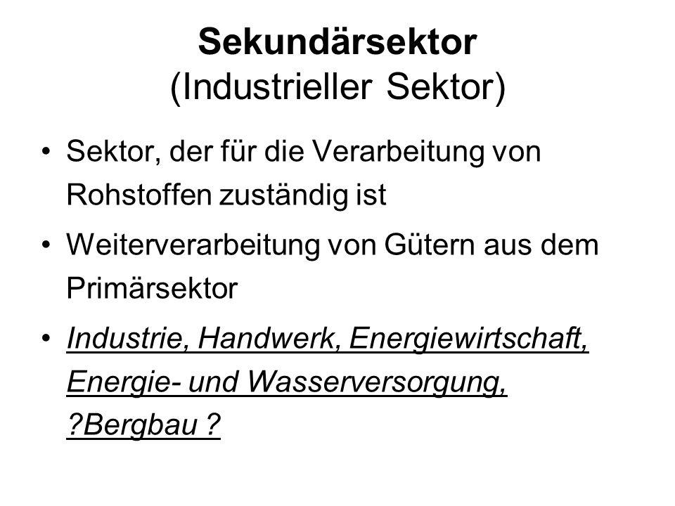 Sekundärsektor (Industrieller Sektor)