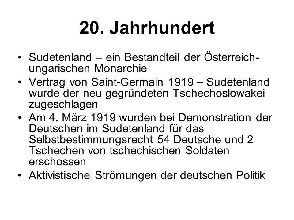 20. Jahrhundert Sudetenland – ein Bestandteil der Österreich-ungarischen Monarchie.