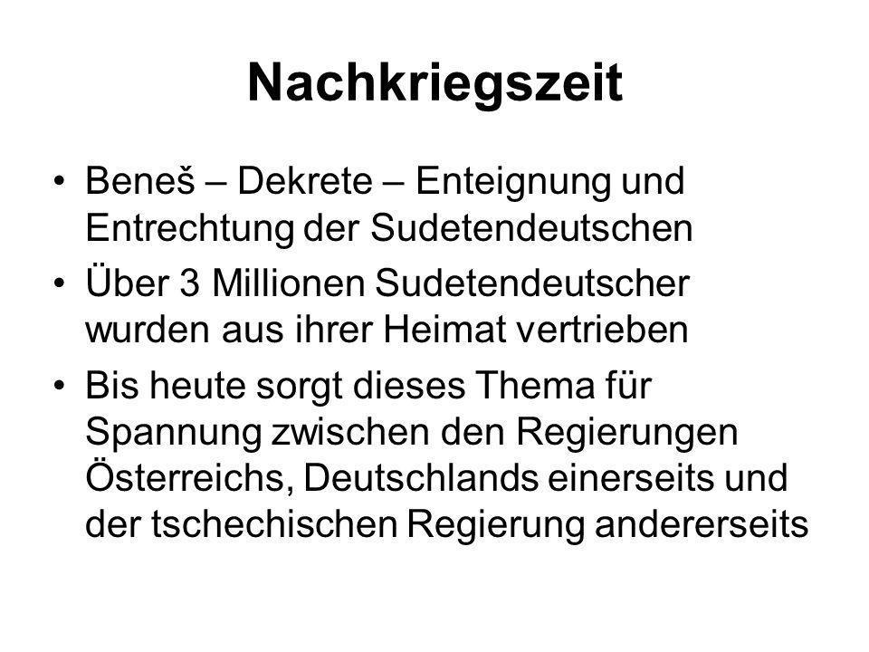 Nachkriegszeit Beneš – Dekrete – Enteignung und Entrechtung der Sudetendeutschen.