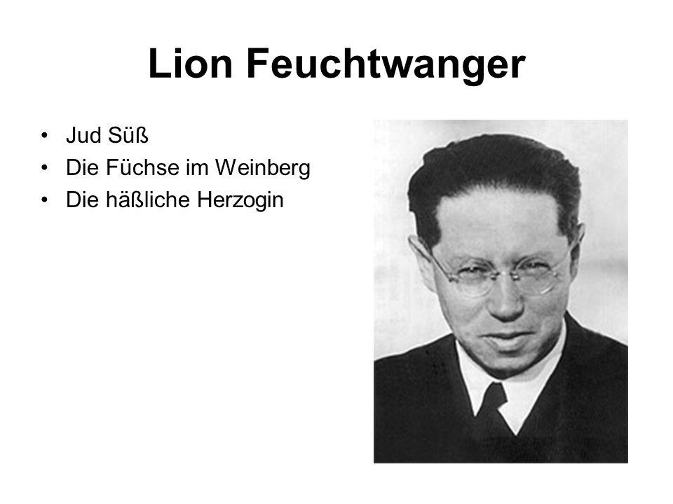 Lion Feuchtwanger Jud Süß Die Füchse im Weinberg Die häßliche Herzogin