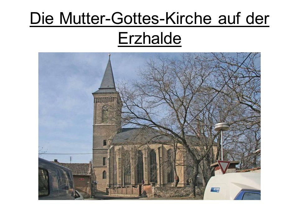 Die Mutter-Gottes-Kirche auf der Erzhalde