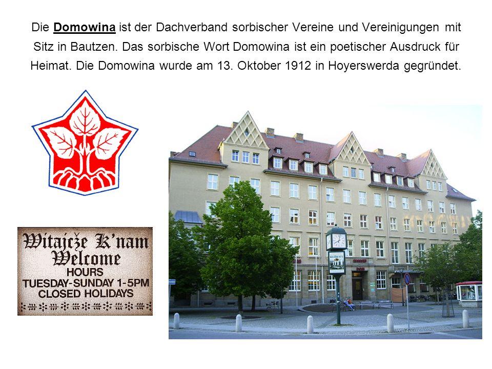Die Domowina ist der Dachverband sorbischer Vereine und Vereinigungen mit Sitz in Bautzen.