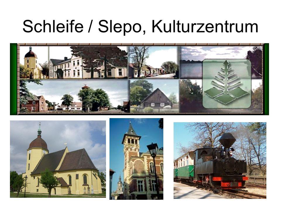 Schleife / Slepo, Kulturzentrum