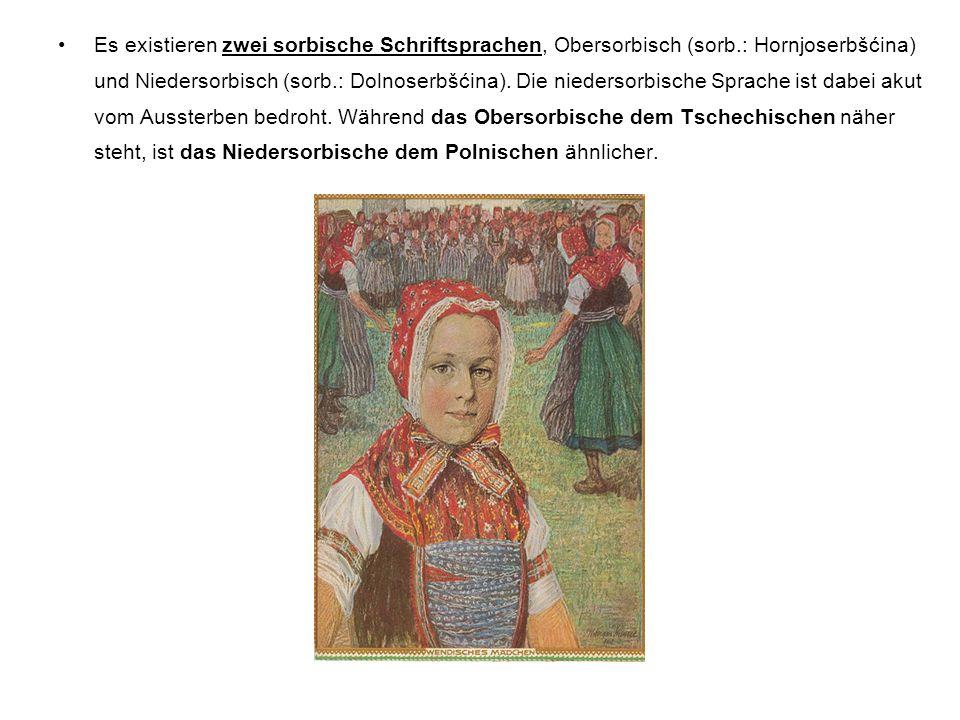 Es existieren zwei sorbische Schriftsprachen, Obersorbisch (sorb