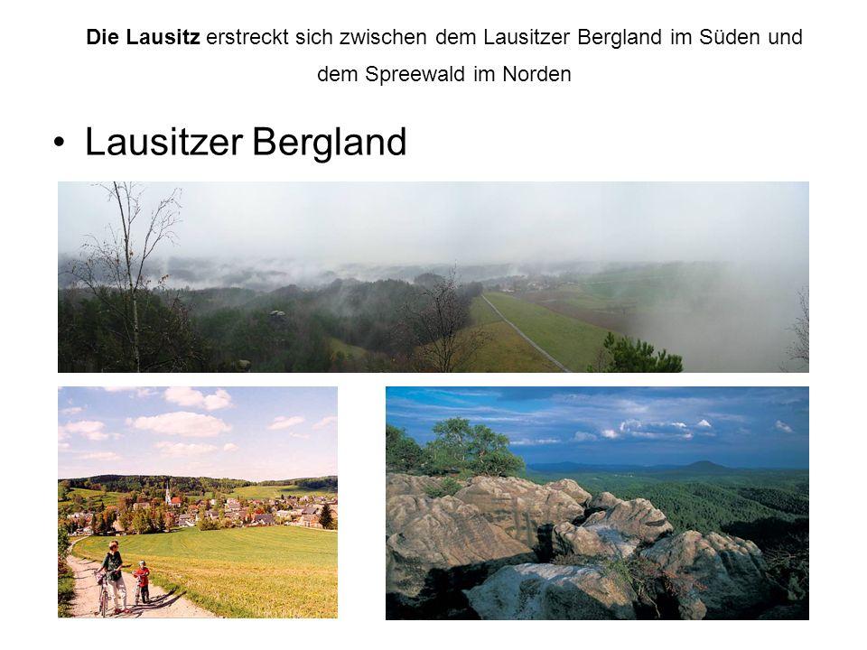 Die Lausitz erstreckt sich zwischen dem Lausitzer Bergland im Süden und dem Spreewald im Norden