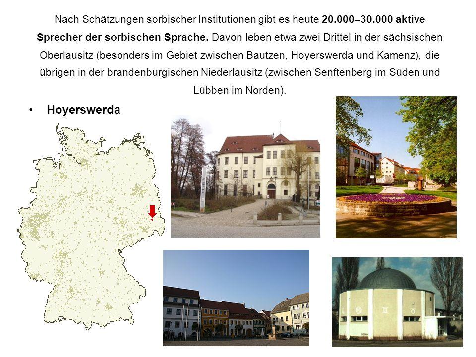 Nach Schätzungen sorbischer Institutionen gibt es heute 20. 000–30