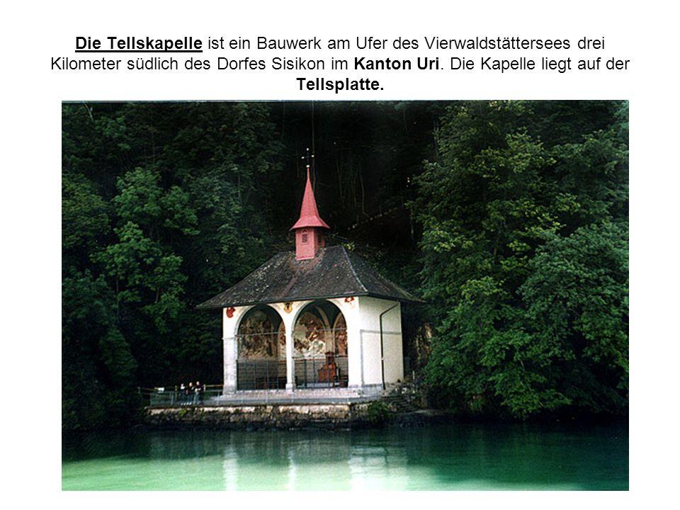 Die Tellskapelle ist ein Bauwerk am Ufer des Vierwaldstättersees drei Kilometer südlich des Dorfes Sisikon im Kanton Uri.