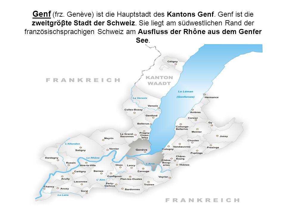 Genf (frz. Genève) ist die Hauptstadt des Kantons Genf