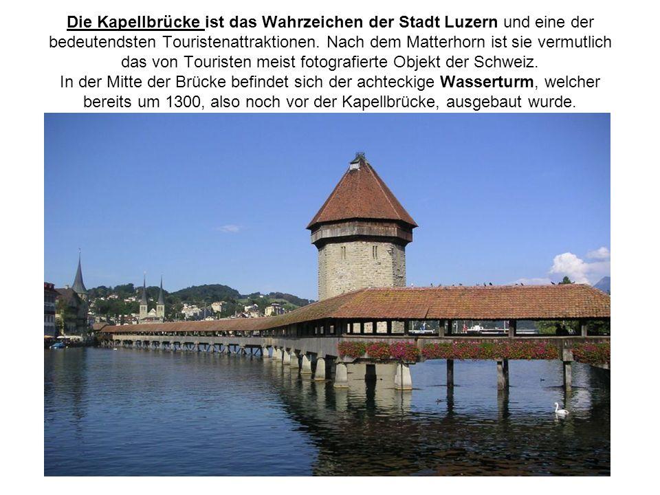 Die Kapellbrücke ist das Wahrzeichen der Stadt Luzern und eine der bedeutendsten Touristenattraktionen.