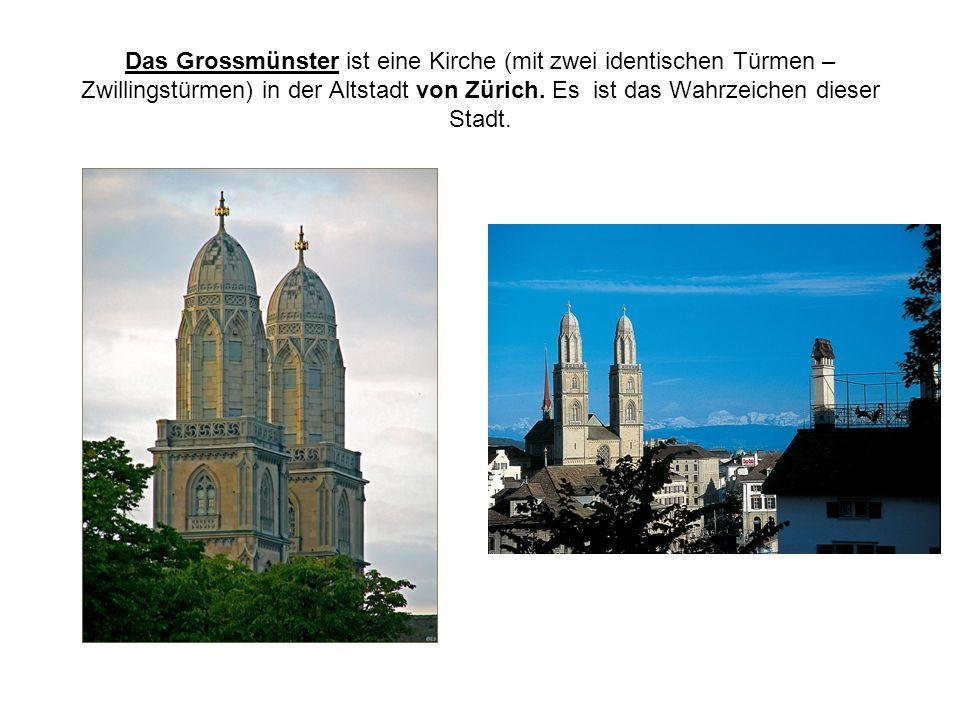 Das Grossmünster ist eine Kirche (mit zwei identischen Türmen –Zwillingstürmen) in der Altstadt von Zürich.