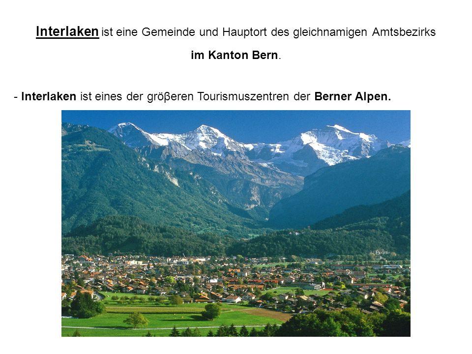Interlaken ist eine Gemeinde und Hauptort des gleichnamigen Amtsbezirks im Kanton Bern.