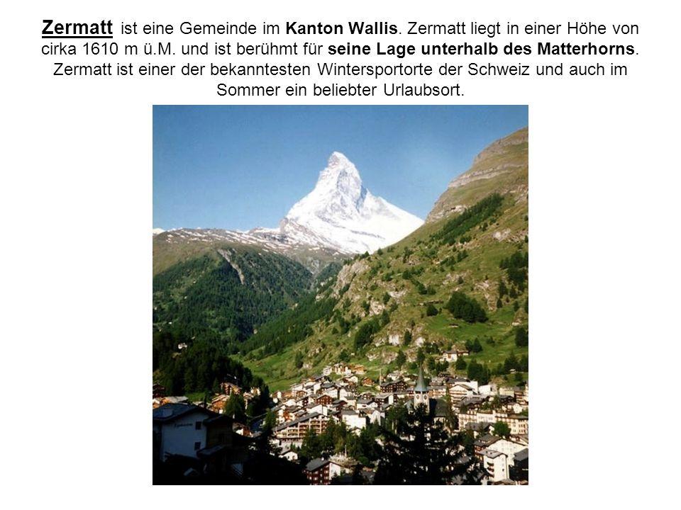 Zermatt ist eine Gemeinde im Kanton Wallis