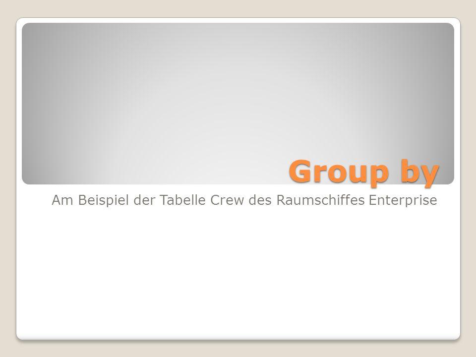 Am Beispiel der Tabelle Crew des Raumschiffes Enterprise