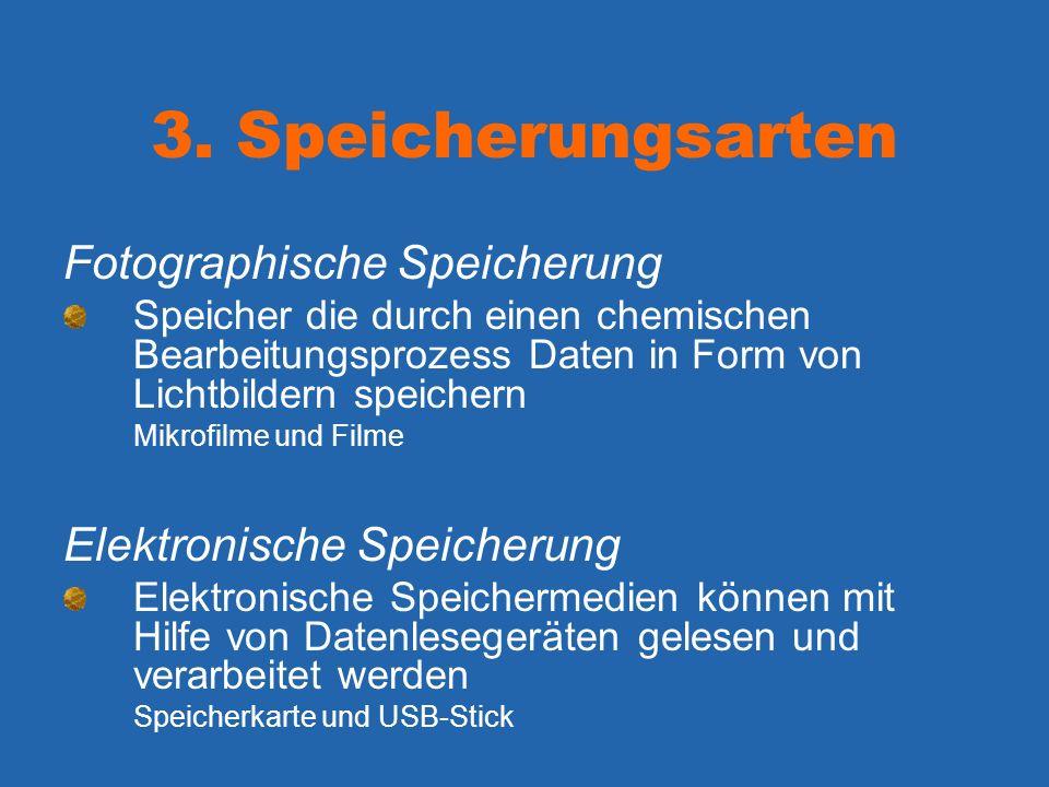 3. Speicherungsarten Fotographische Speicherung