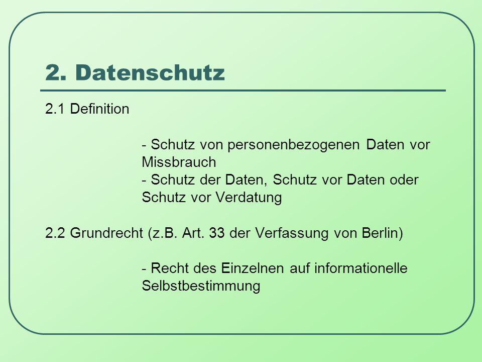 2. Datenschutz 2.1 Definition - Schutz von personenbezogenen Daten vor