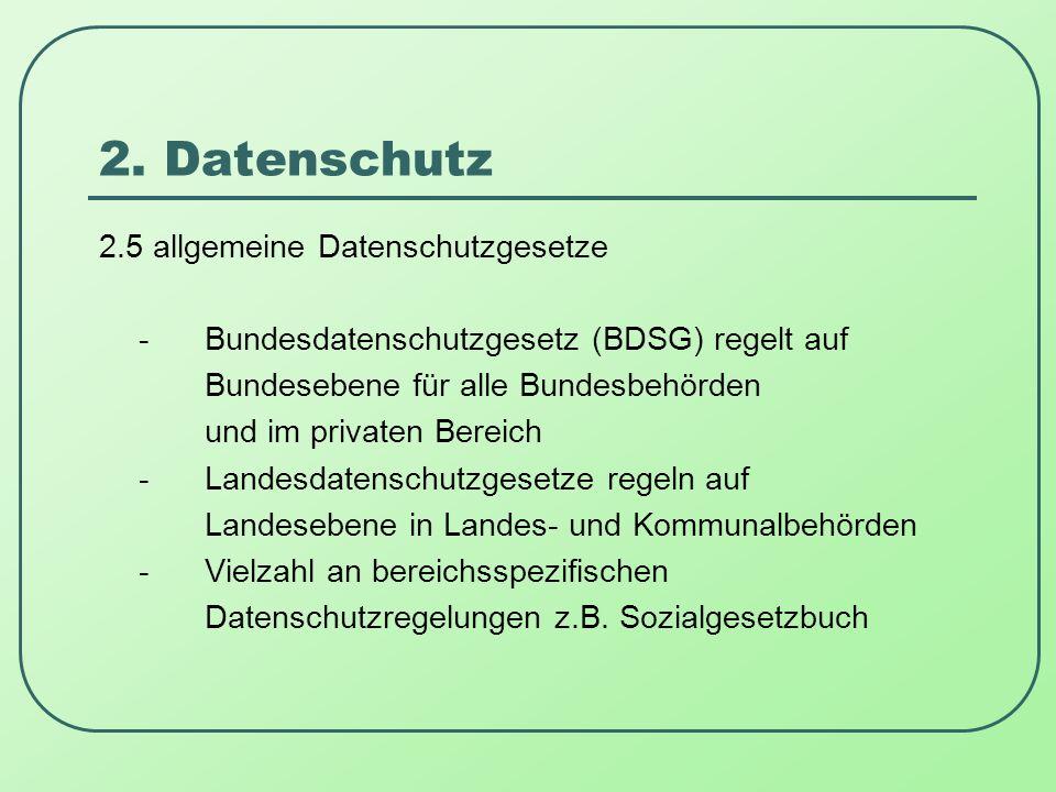 2. Datenschutz 2.5 allgemeine Datenschutzgesetze