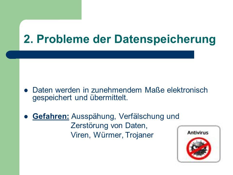 2. Probleme der Datenspeicherung