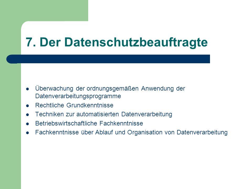 7. Der Datenschutzbeauftragte