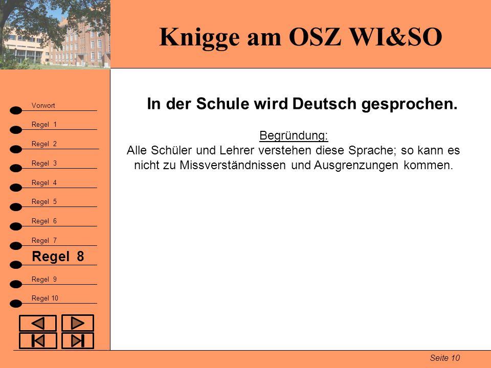 In der Schule wird Deutsch gesprochen.