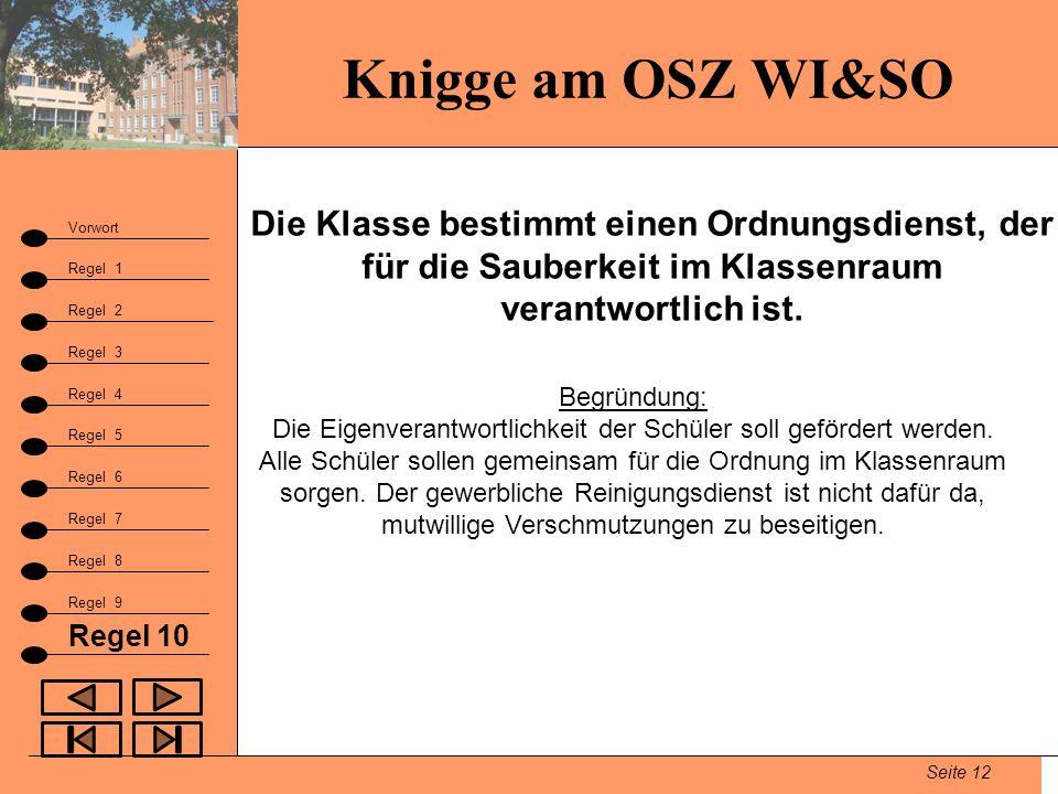 Knigge am OSZ WI&SO Die Klasse bestimmt einen Ordnungsdienst, der für die Sauberkeit im Klassenraum verantwortlich ist.