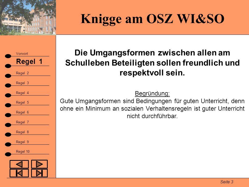 Knigge am OSZ WI&SO Die Umgangsformen zwischen allen am Schulleben Beteiligten sollen freundlich und respektvoll sein.