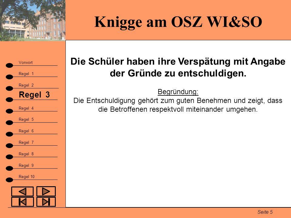 Knigge am OSZ WI&SO Die Schüler haben ihre Verspätung mit Angabe der Gründe zu entschuldigen. Vorwort.