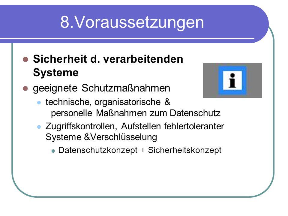8.Voraussetzungen Sicherheit d. verarbeitenden Systeme