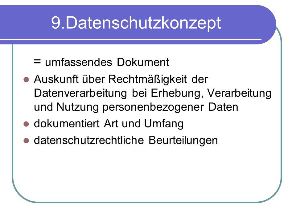 9.Datenschutzkonzept = umfassendes Dokument