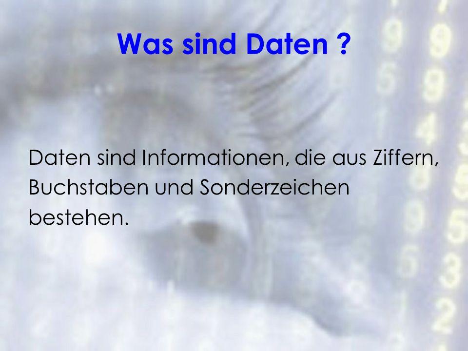 Was sind Daten Daten sind Informationen, die aus Ziffern,