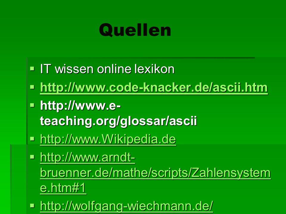 Quellen IT wissen online lexikon http://www.code-knacker.de/ascii.htm