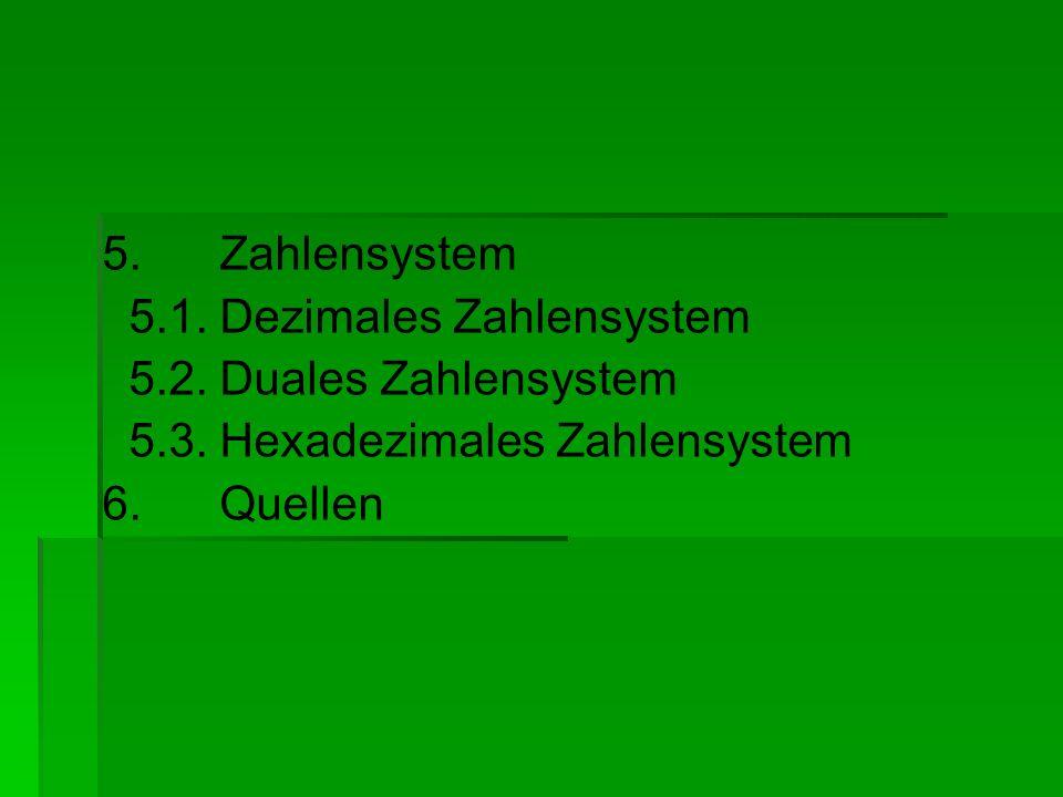 5. Zahlensystem 5. 1. Dezimales Zahlensystem 5. 2