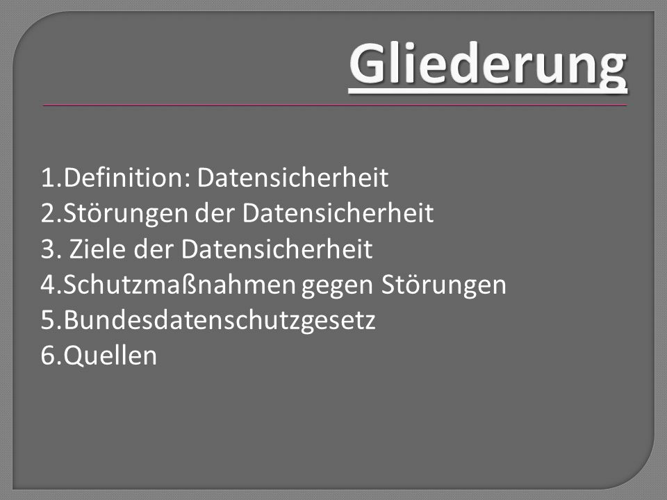 Gliederung 1.Definition: Datensicherheit
