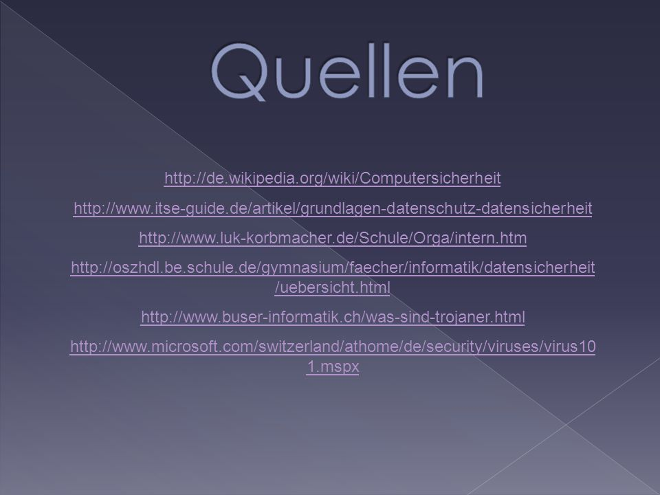 Quellen http://de.wikipedia.org/wiki/Computersicherheit