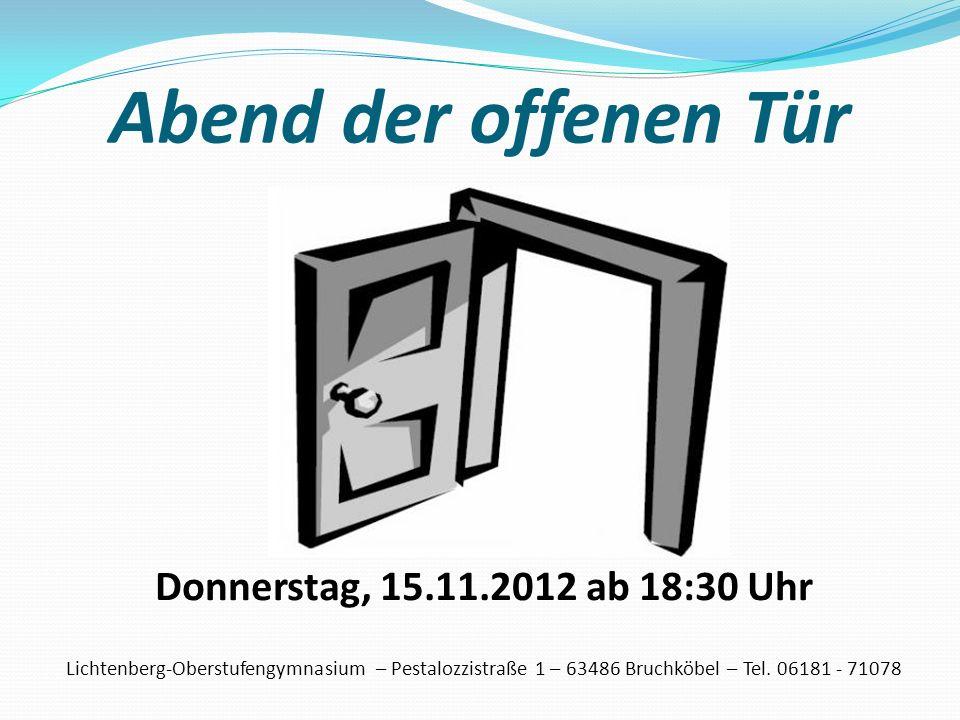 Abend der offenen Tür Donnerstag, 15.11.2012 ab 18:30 Uhr