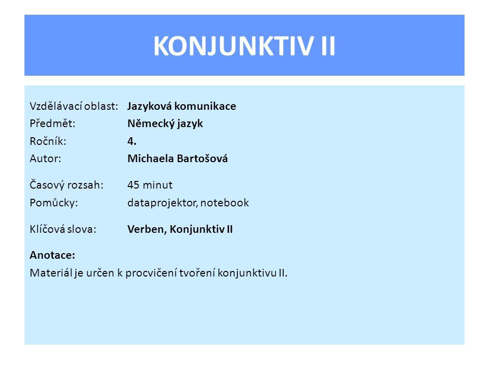 KONJUNKTIV II Vzdělávací oblast: Jazyková komunikace