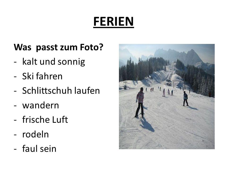 FERIEN Was passt zum Foto kalt und sonnig Ski fahren