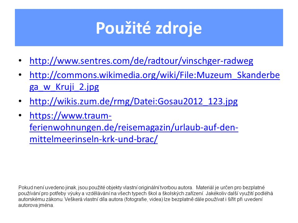 Použité zdroje http://www.sentres.com/de/radtour/vinschger-radweg