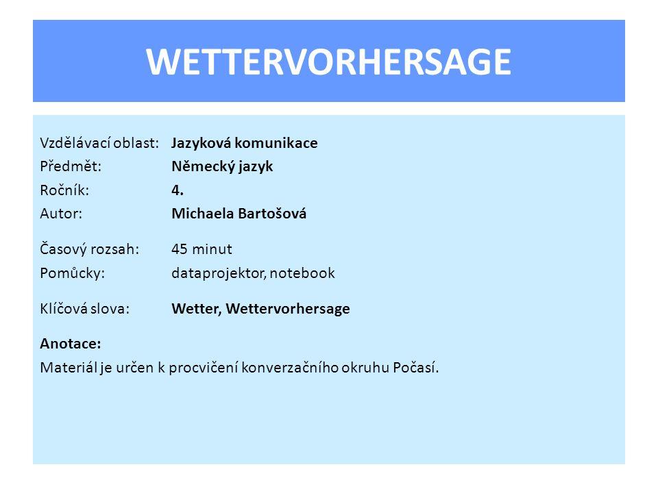 WETTERVORHERSAGE Vzdělávací oblast: Jazyková komunikace
