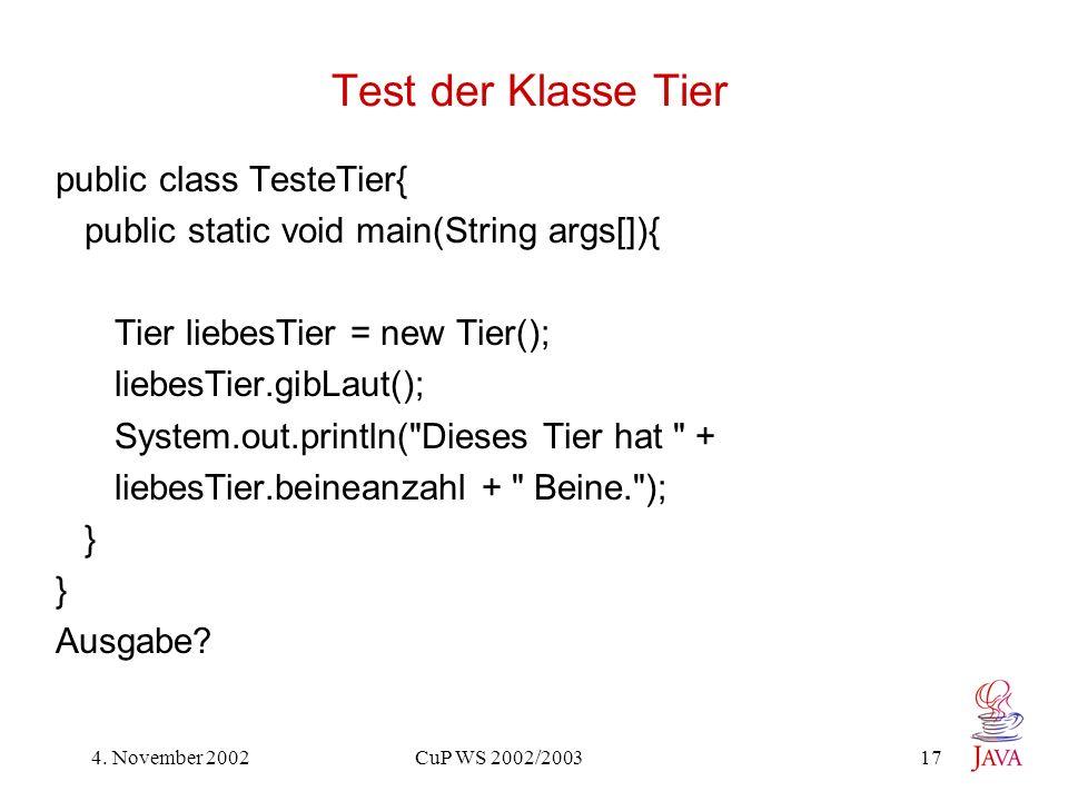 Test der Klasse Tier public class TesteTier{