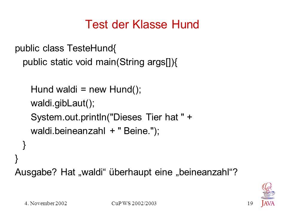Test der Klasse Hund public class TesteHund{