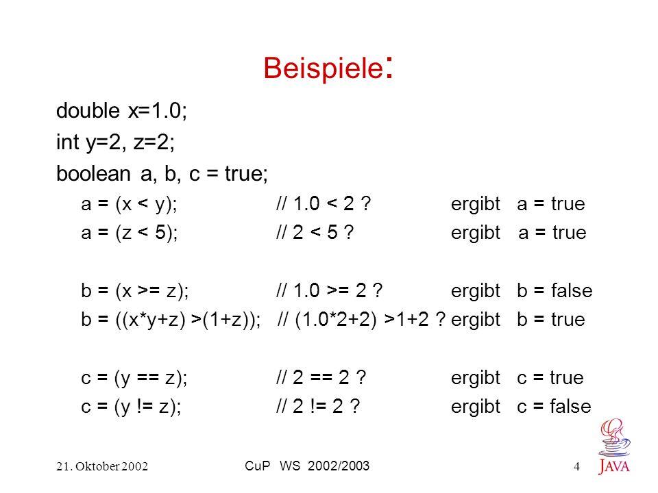 Beispiele: double x=1.0; int y=2, z=2; boolean a, b, c = true;