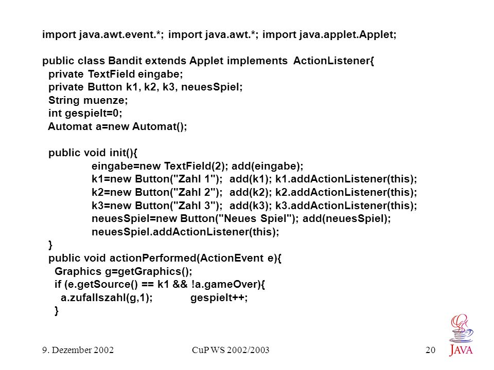 import java.awt.event.*; import java.awt.*; import java.applet.Applet;