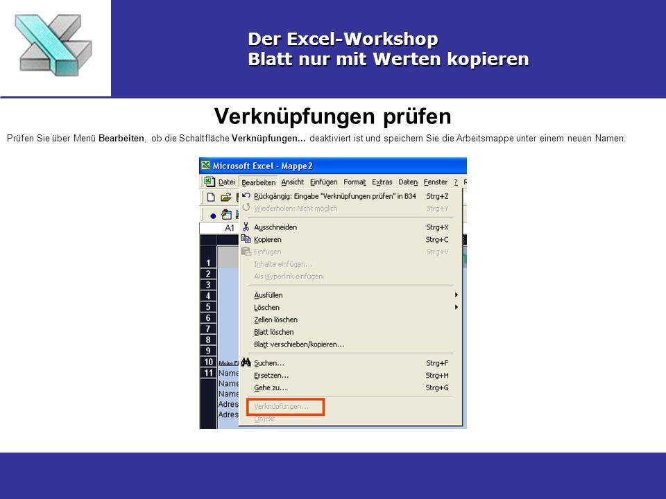 Verknüpfungen prüfen Der Excel-Workshop Blatt nur mit Werten kopieren