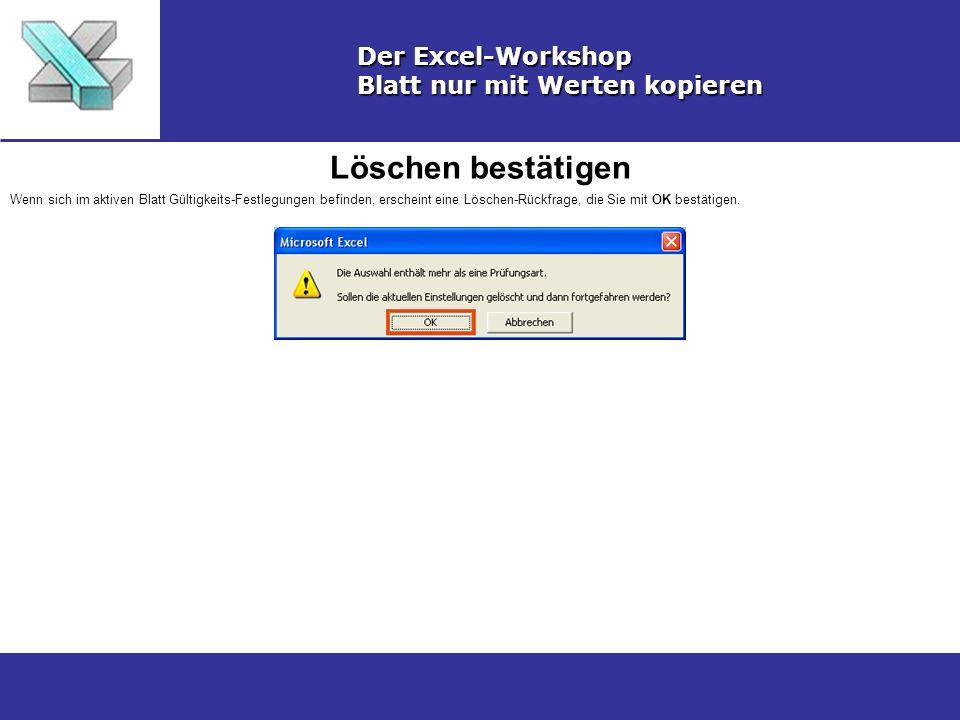 Löschen bestätigen Der Excel-Workshop Blatt nur mit Werten kopieren