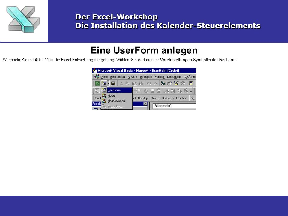 Eine UserForm anlegen Der Excel-Workshop