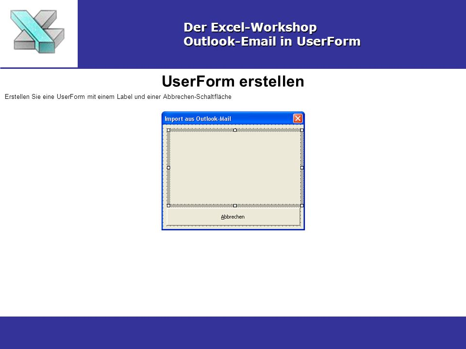 UserForm erstellen Der Excel-Workshop Outlook-Email in UserForm