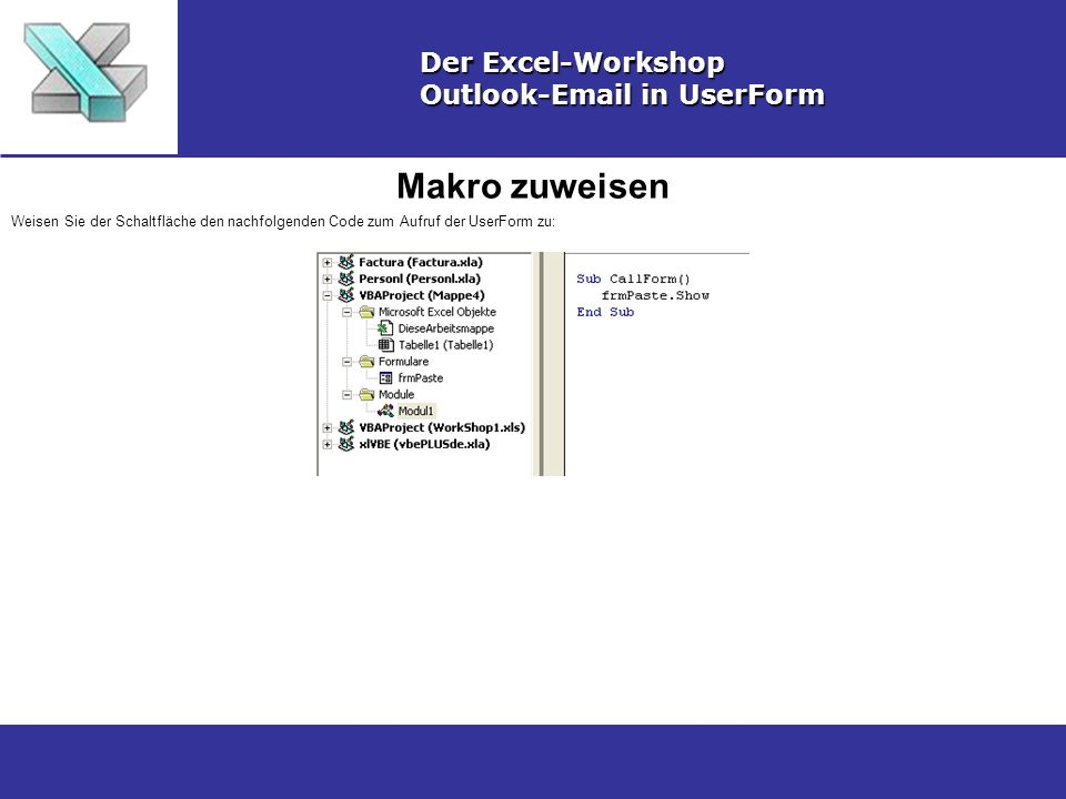 Makro zuweisen Der Excel-Workshop Outlook-Email in UserForm