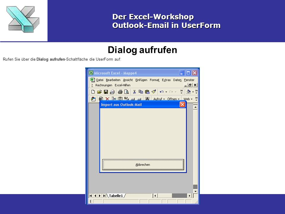 Dialog aufrufen Der Excel-Workshop Outlook-Email in UserForm