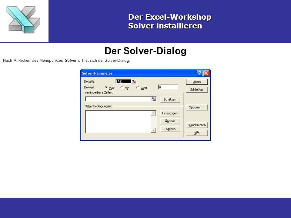 Der Solver-Dialog Der Excel-Workshop Solver installieren